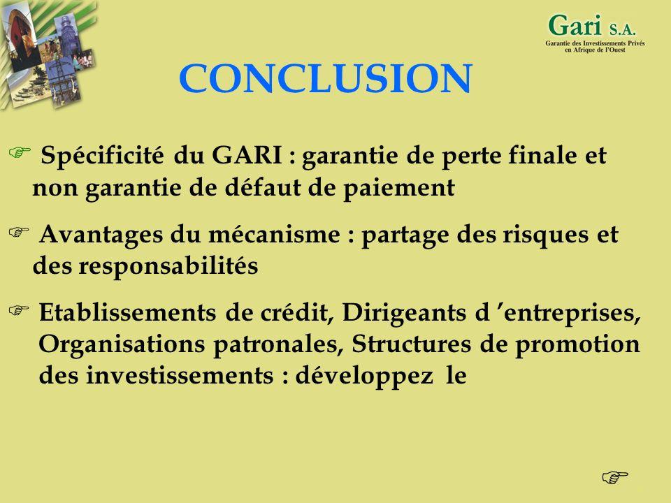 CONCLUSION Spécificité du GARI : garantie de perte finale et non garantie de défaut de paiement.
