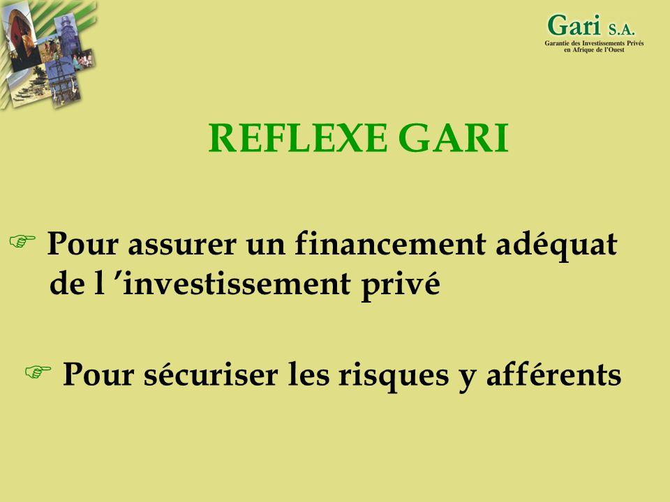 REFLEXE GARI Pour assurer un financement adéquat de l 'investissement privé.