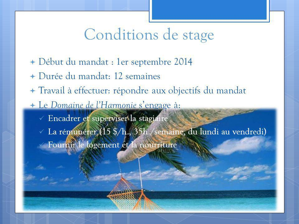 Conditions de stage Début du mandat : 1er septembre 2014