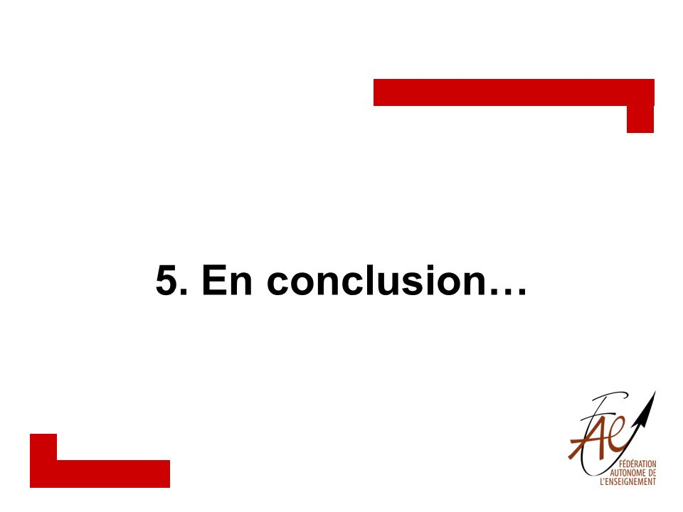 5. En conclusion…