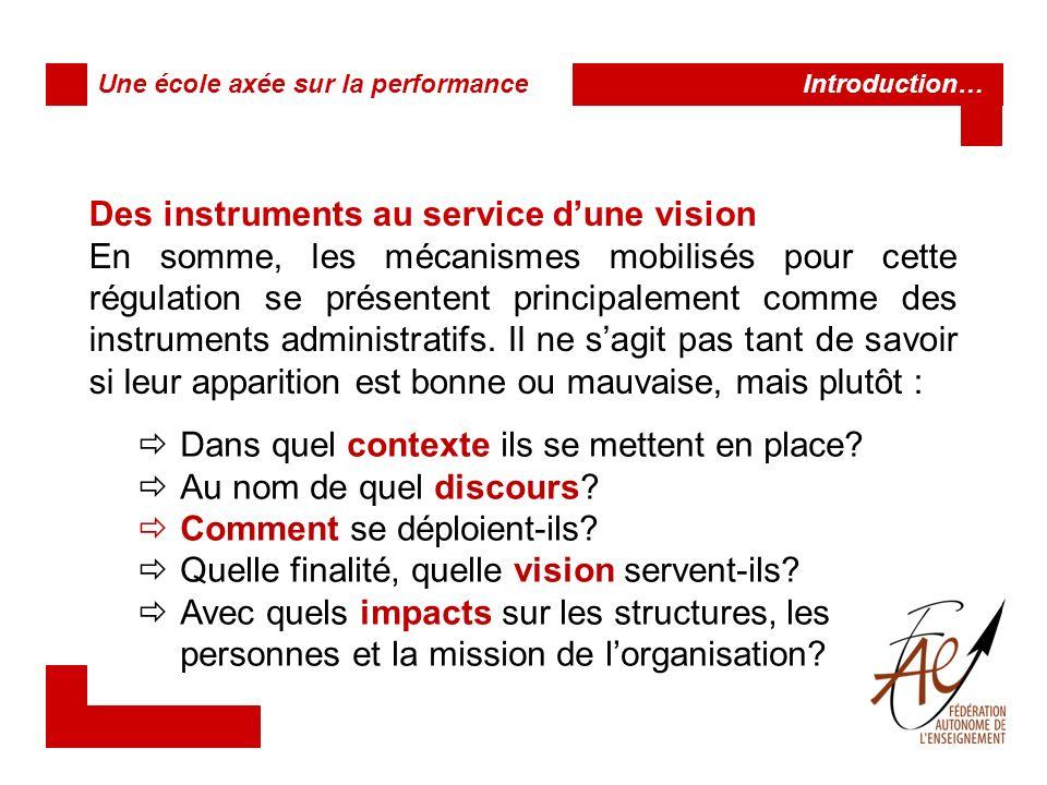 Des instruments au service d'une vision