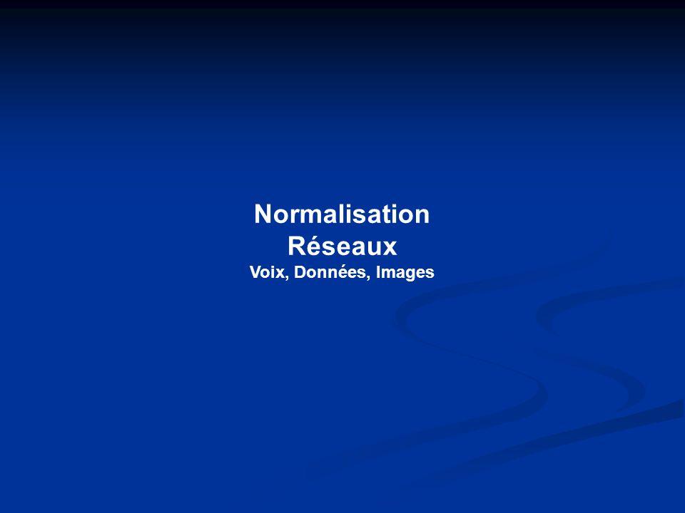 Normalisation Réseaux Voix, Données, Images