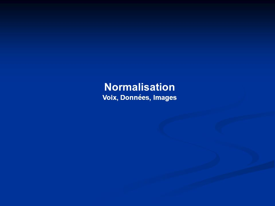Normalisation Voix, Données, Images