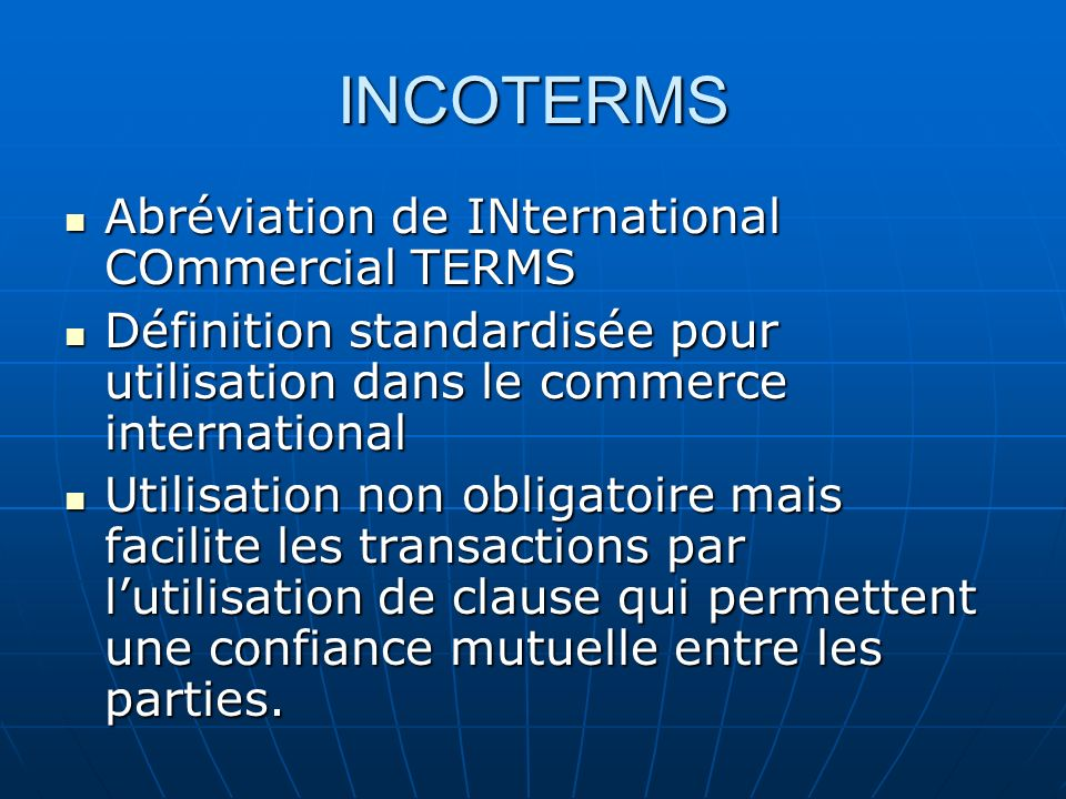 INCOTERMS Abréviation de INternational COmmercial TERMS