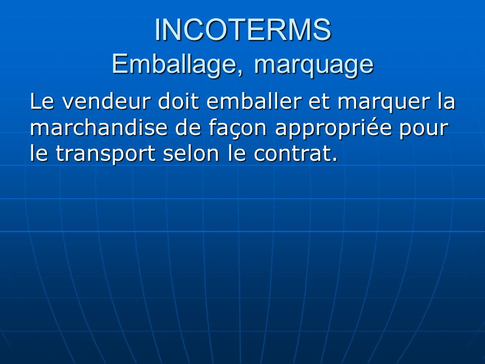INCOTERMS Emballage, marquage