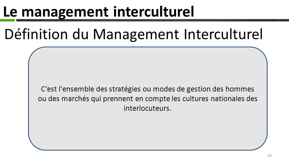 Le management interculturel Définition du Management Interculturel