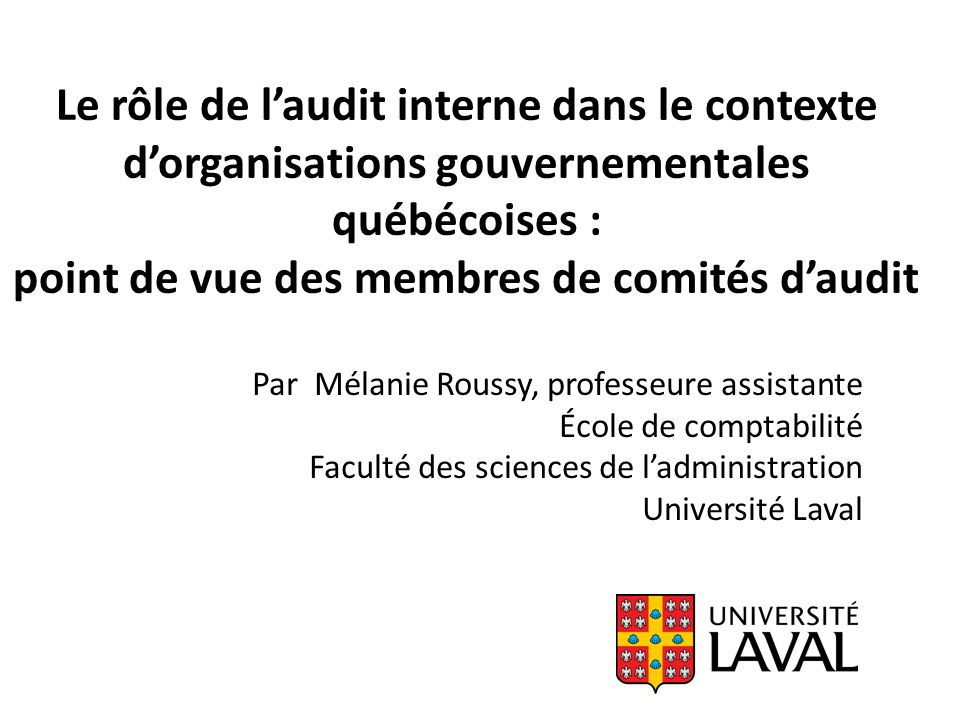 Le rôle de l'audit interne dans le contexte d'organisations gouvernementales québécoises : point de vue des membres de comités d'audit