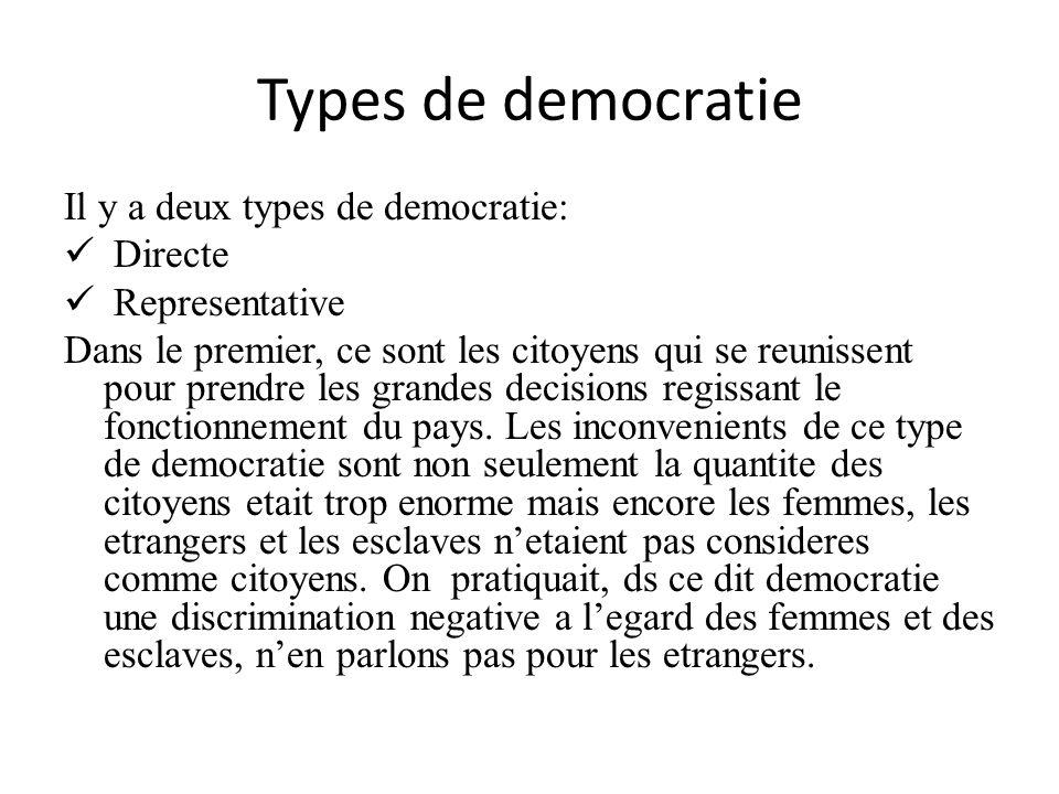 Types de democratie Il y a deux types de democratie: Directe