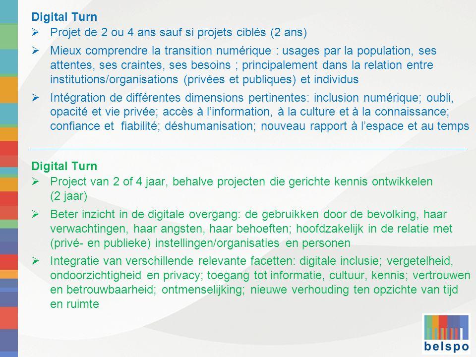 Digital Turn Projet de 2 ou 4 ans sauf si projets ciblés (2 ans)
