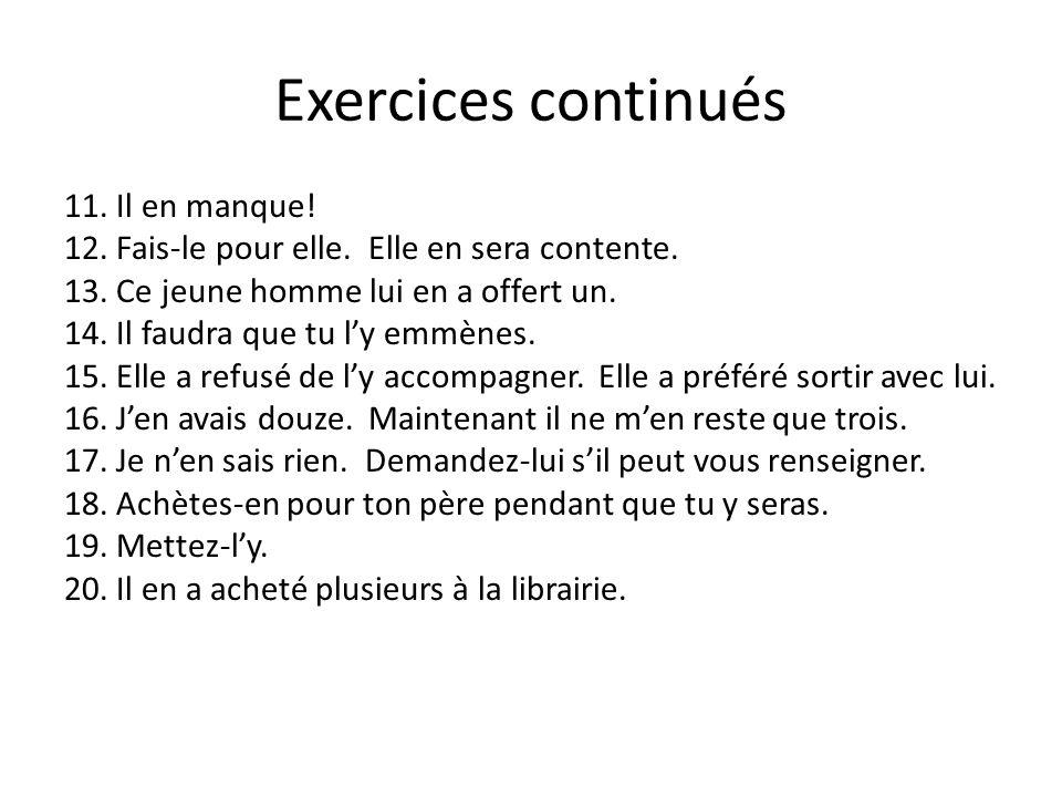 Exercices continués 11. Il en manque!