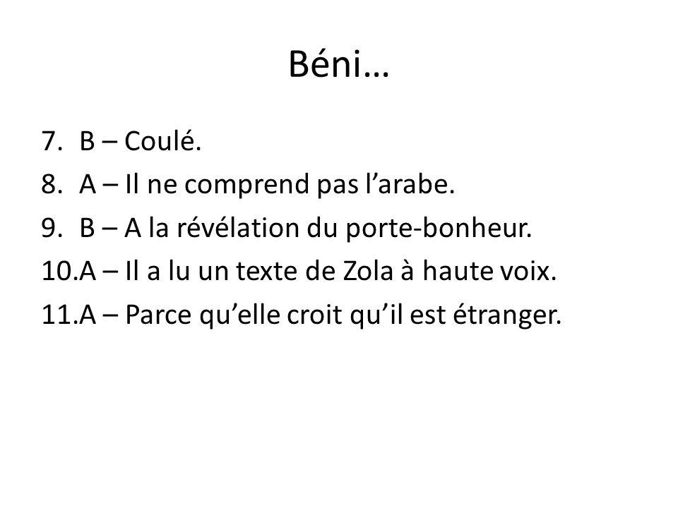 Béni… B – Coulé. A – Il ne comprend pas l'arabe.