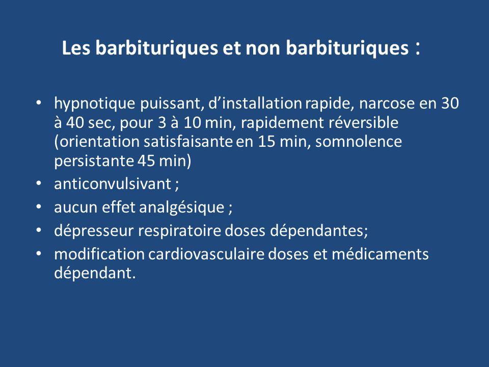 Les barbituriques et non barbituriques :