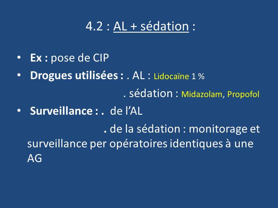 4.2 : AL + sédation : Ex : pose de CIP