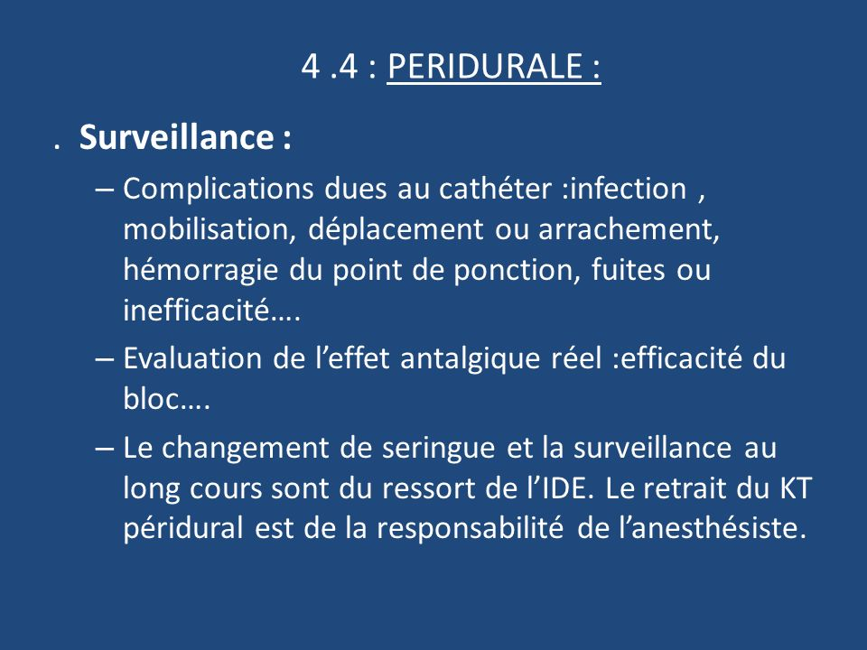 4 .4 : PERIDURALE : . Surveillance :