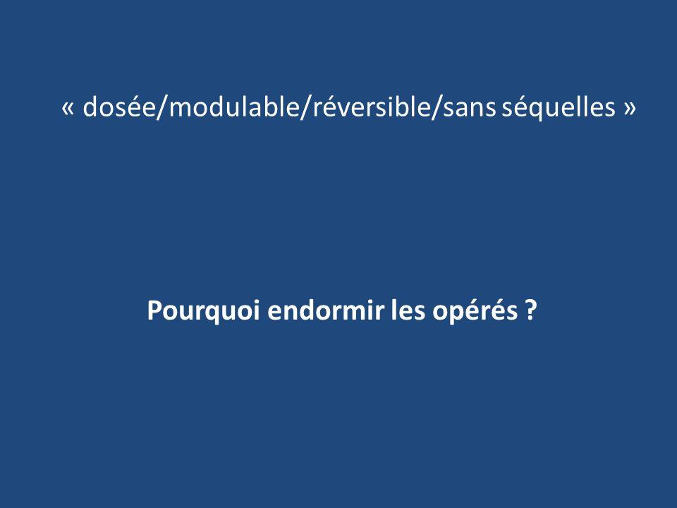 « dosée/modulable/réversible/sans séquelles »