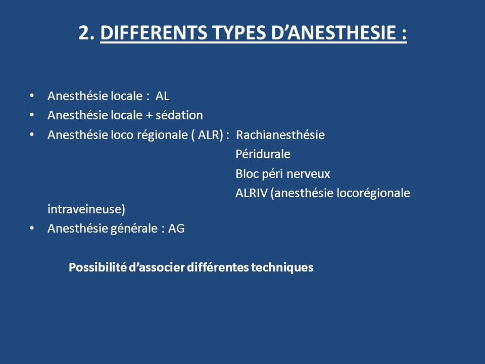 2. DIFFERENTS TYPES D'ANESTHESIE :