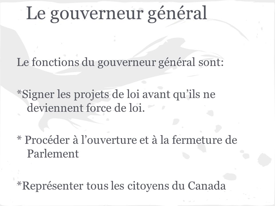Le gouverneur général Le fonctions du gouverneur général sont: