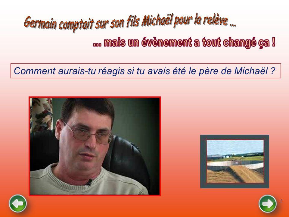 Germain comptait sur son fils Michaël pour la relève ...