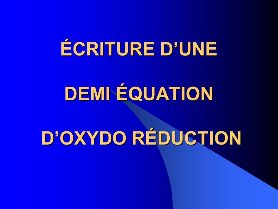 ÉCRITURE D'UNE DEMI ÉQUATION D'OXYDO RÉDUCTION