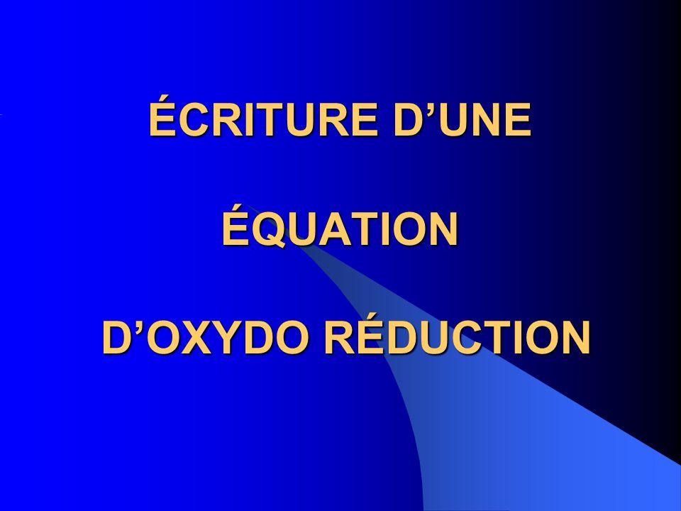 ÉCRITURE D'UNE ÉQUATION D'OXYDO RÉDUCTION