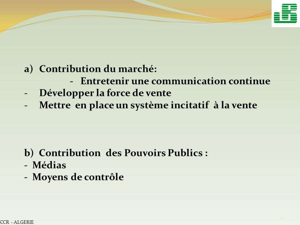 Contribution du marché: - Entretenir une communication continue