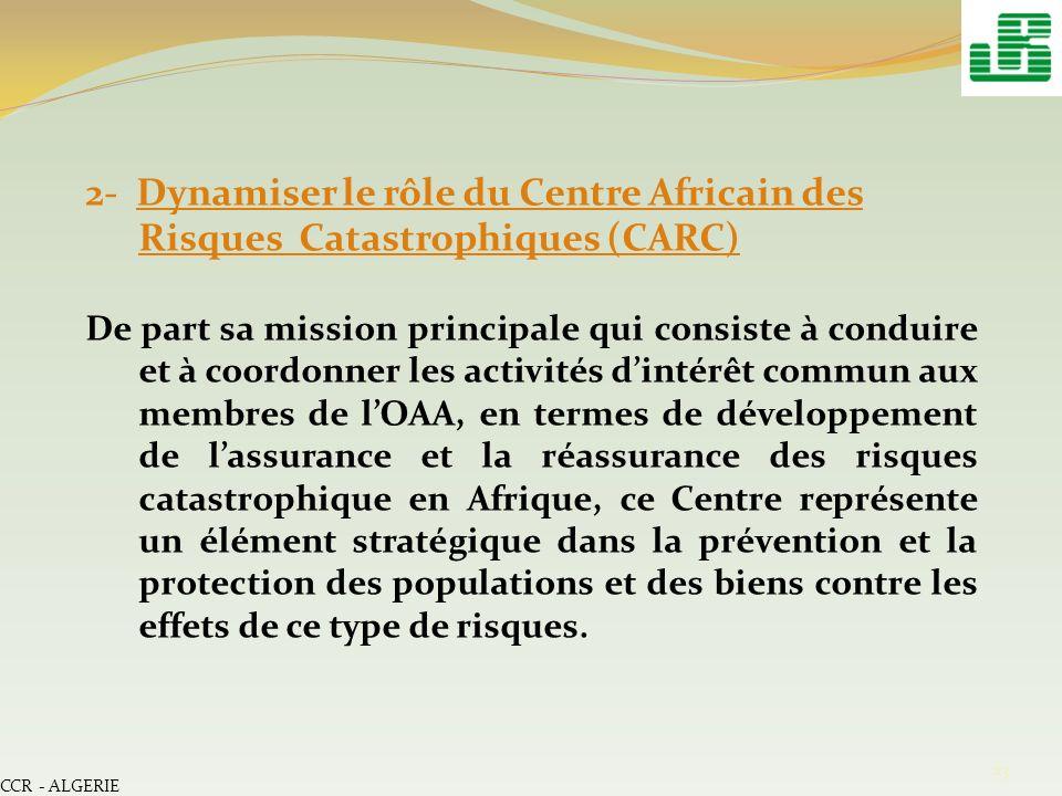 2- Dynamiser le rôle du Centre Africain des Risques Catastrophiques (CARC)