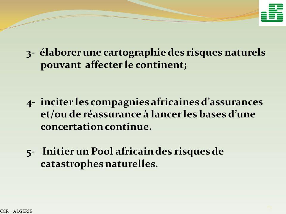 5- Initier un Pool africain des risques de catastrophes naturelles.