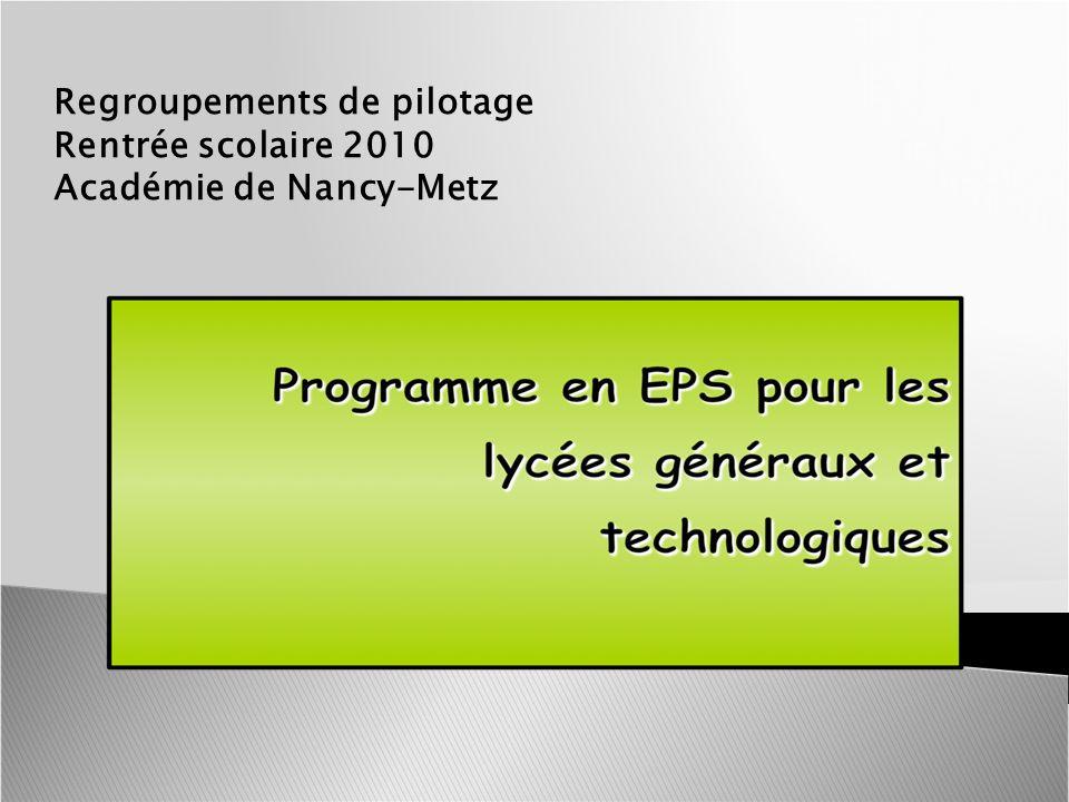 Regroupements de pilotage Rentrée scolaire 2010 Académie de Nancy-Metz