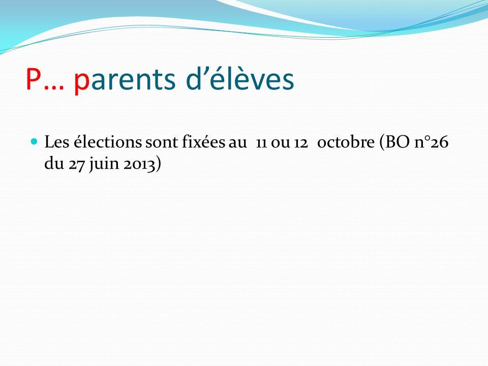 P… parents d'élèves Les élections sont fixées au 11 ou 12 octobre (BO n°26 du 27 juin 2013)