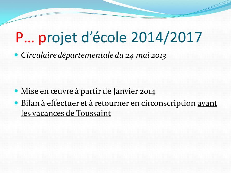 P… projet d'école 2014/2017 Circulaire départementale du 24 mai 2013