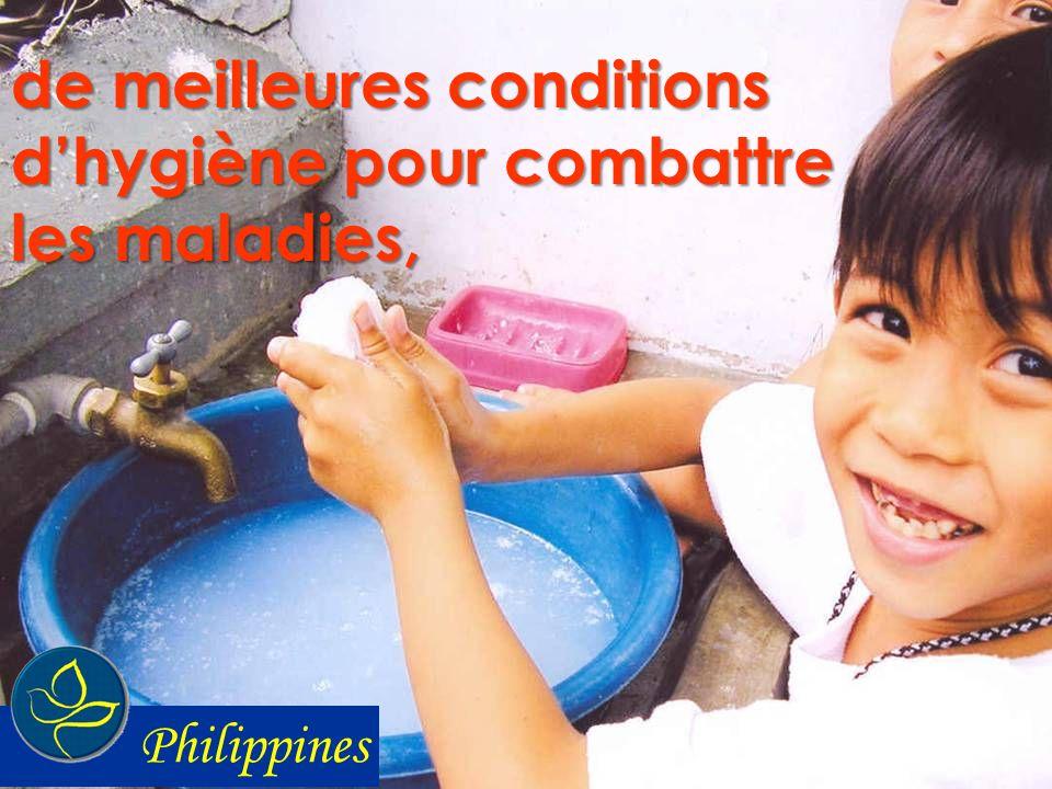 de meilleures conditions d'hygiène pour combattre les maladies,