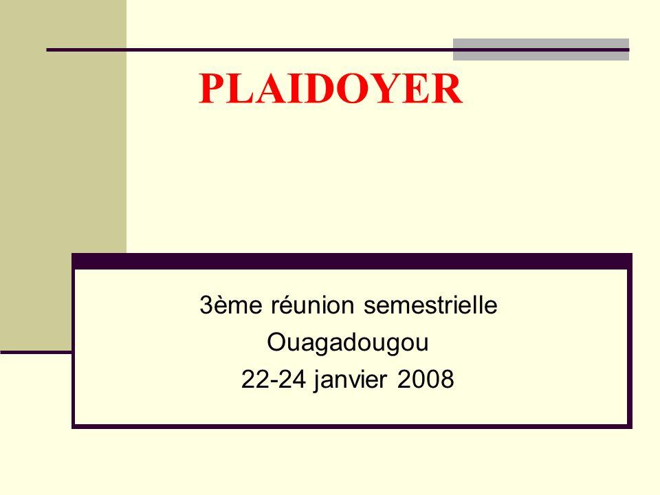 3ème réunion semestrielle Ouagadougou 22-24 janvier 2008