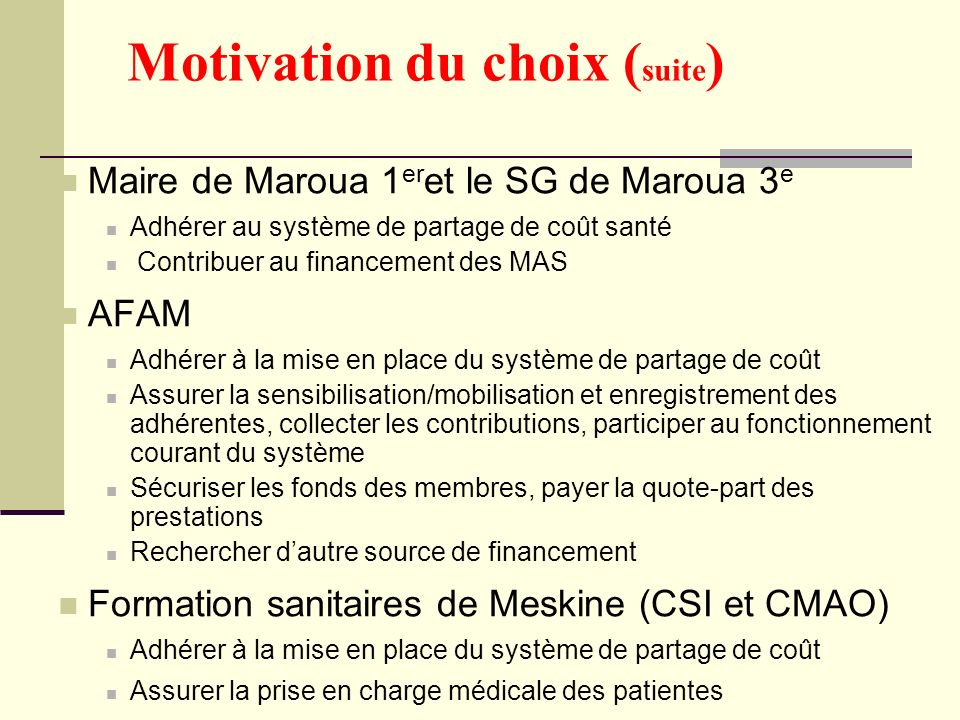 Motivation du choix (suite)