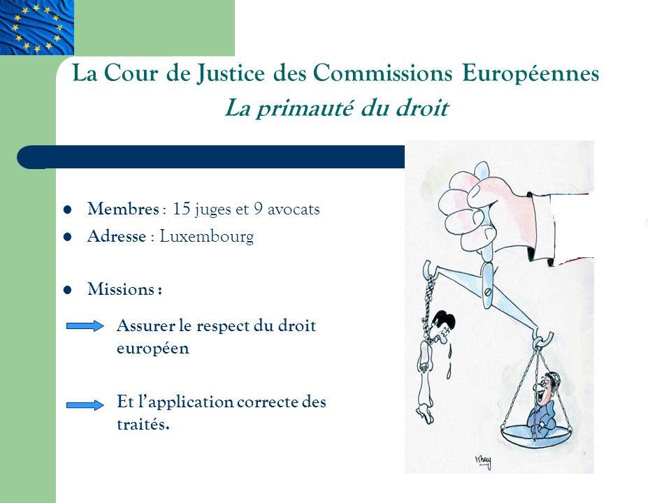 La Cour de Justice des Commissions Européennes La primauté du droit