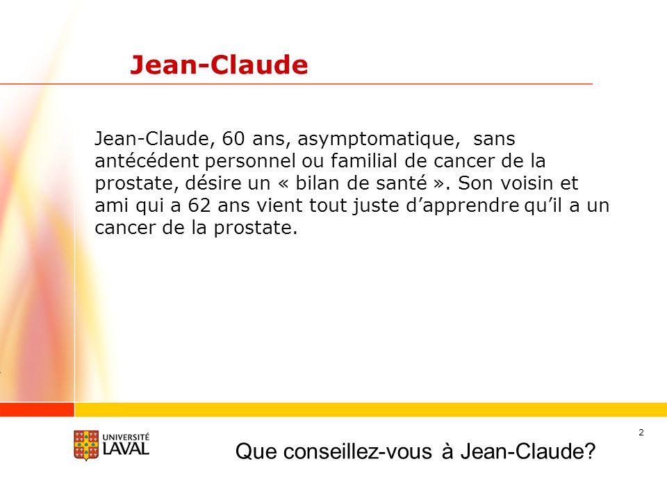 Jean-Claude Que conseillez-vous à Jean-Claude