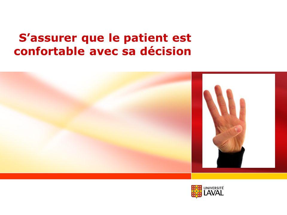 S'assurer que le patient est confortable avec sa décision