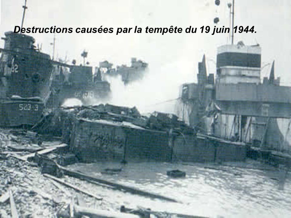 Destructions causées par la tempête du 19 juin 1944.