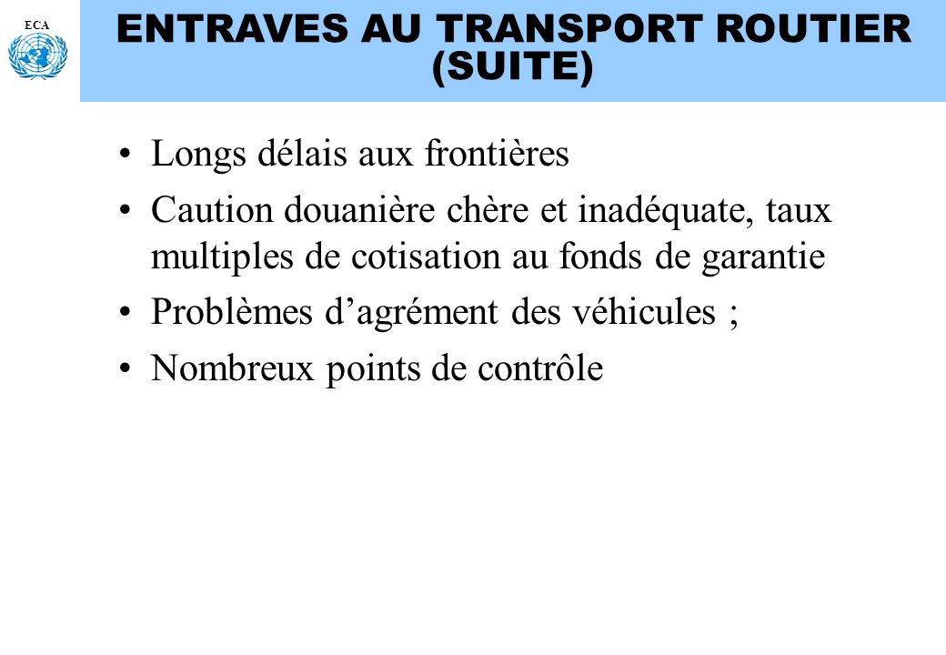 ENTRAVES AU TRANSPORT ROUTIER (SUITE)
