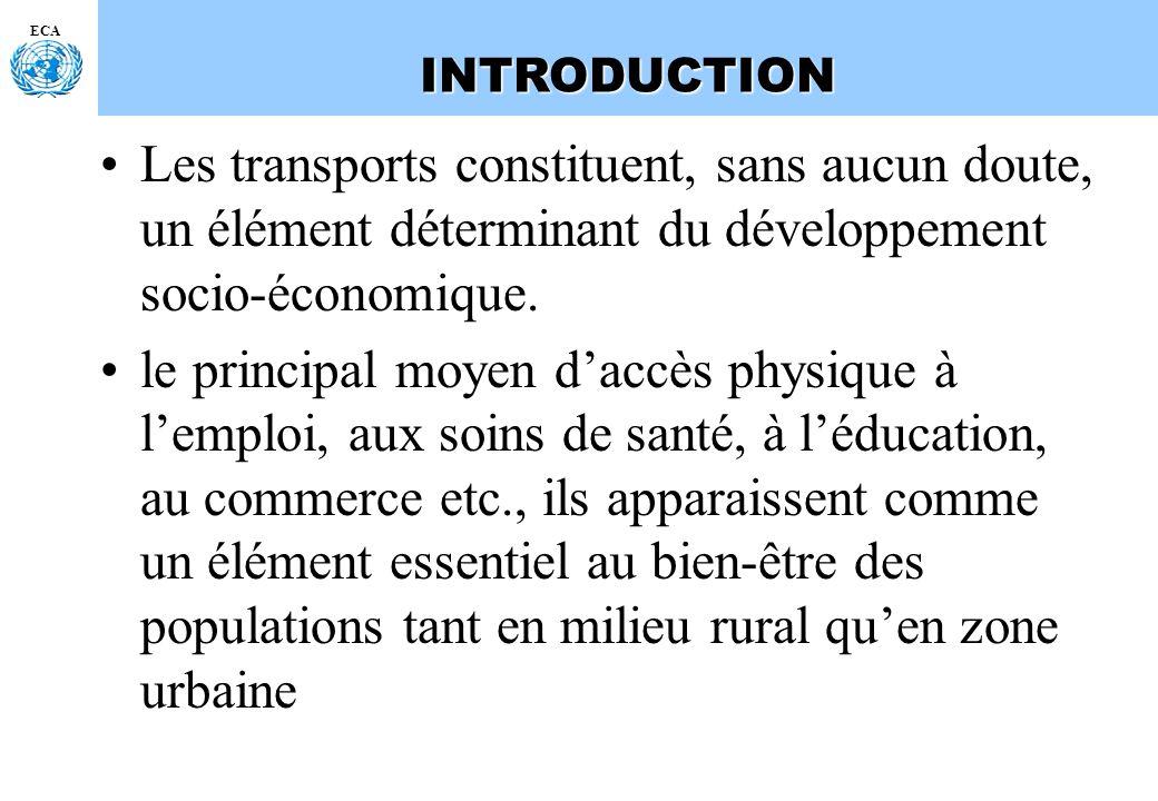 INTRODUCTION ECA. Les transports constituent, sans aucun doute, un élément déterminant du développement socio-économique.