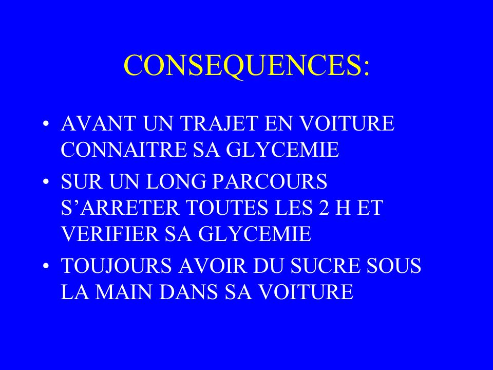 CONSEQUENCES: AVANT UN TRAJET EN VOITURE CONNAITRE SA GLYCEMIE