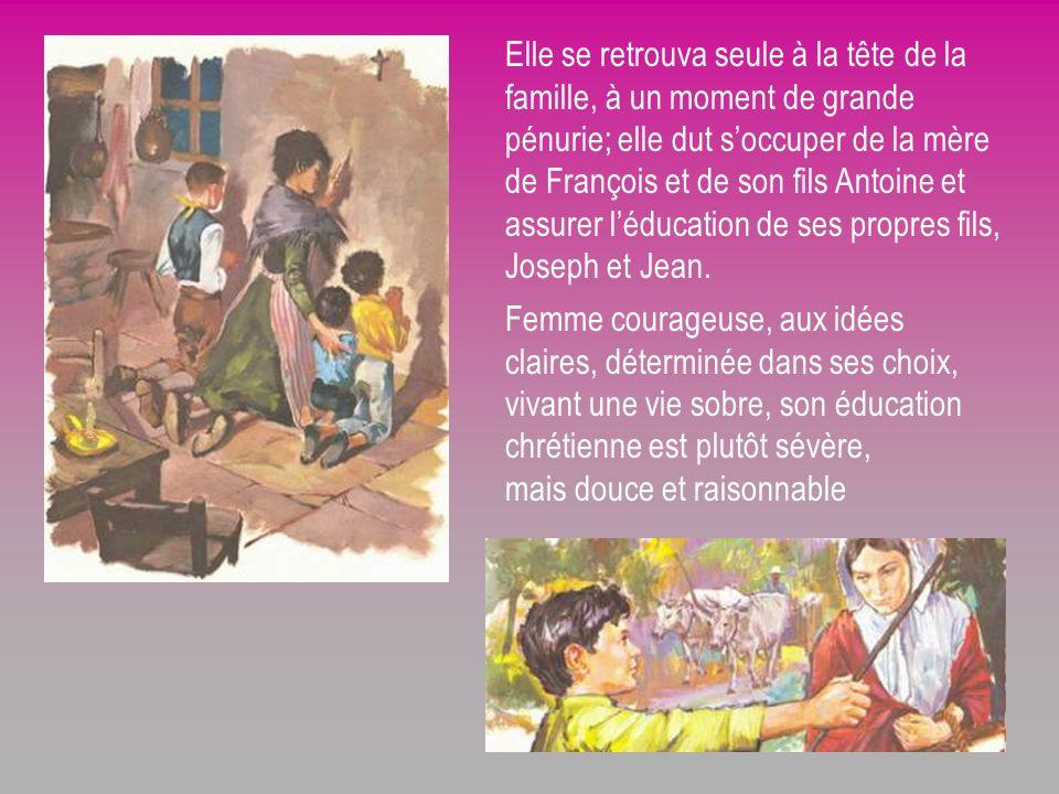 Elle se retrouva seule à la tête de la famille, à un moment de grande pénurie; elle dut s'occuper de la mère de François et de son fils Antoine et assurer l'éducation de ses propres fils, Joseph et Jean.