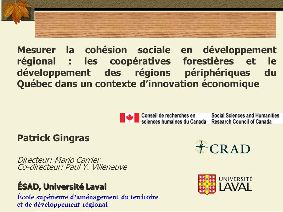 Mesurer la cohésion sociale en développement régional : les coopératives forestières et le développement des régions périphériques du Québec dans un contexte d'innovation économique