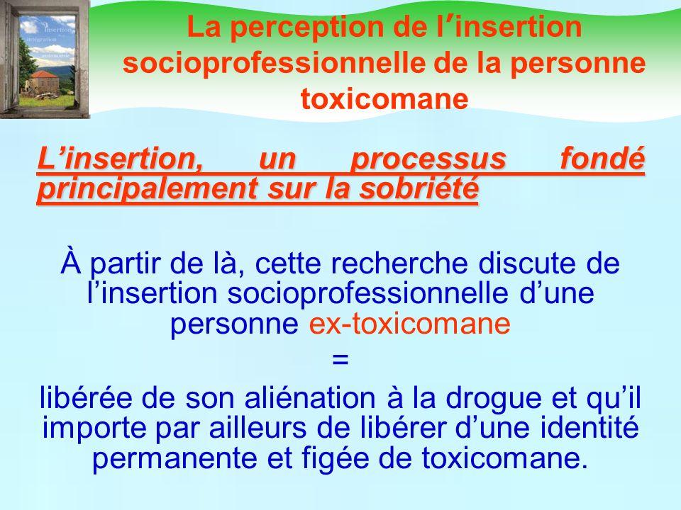 L'insertion, un processus fondé principalement sur la sobriété