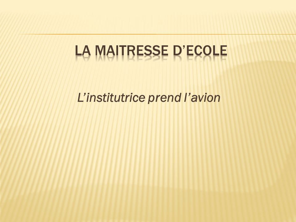 L'institutrice prend l'avion