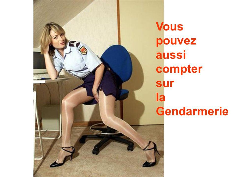 Vous pouvez aussi compter sur la Gendarmerie