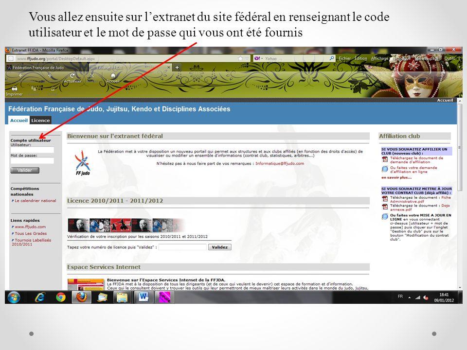 Vous allez ensuite sur l'extranet du site fédéral en renseignant le code utilisateur et le mot de passe qui vous ont été fournis
