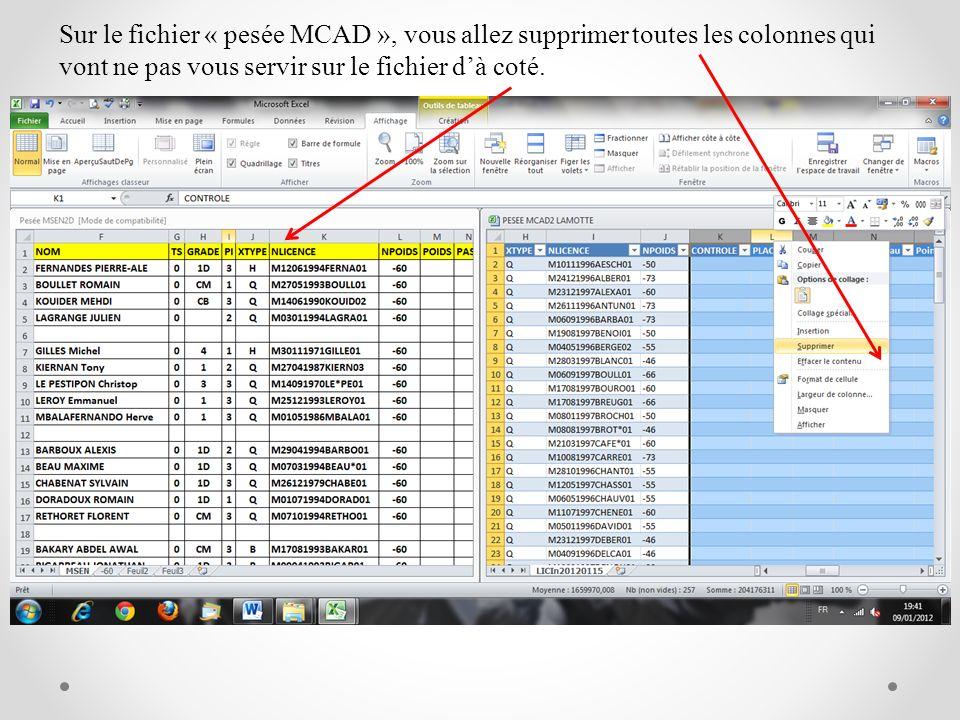 Sur le fichier « pesée MCAD », vous allez supprimer toutes les colonnes qui vont ne pas vous servir sur le fichier d'à coté.