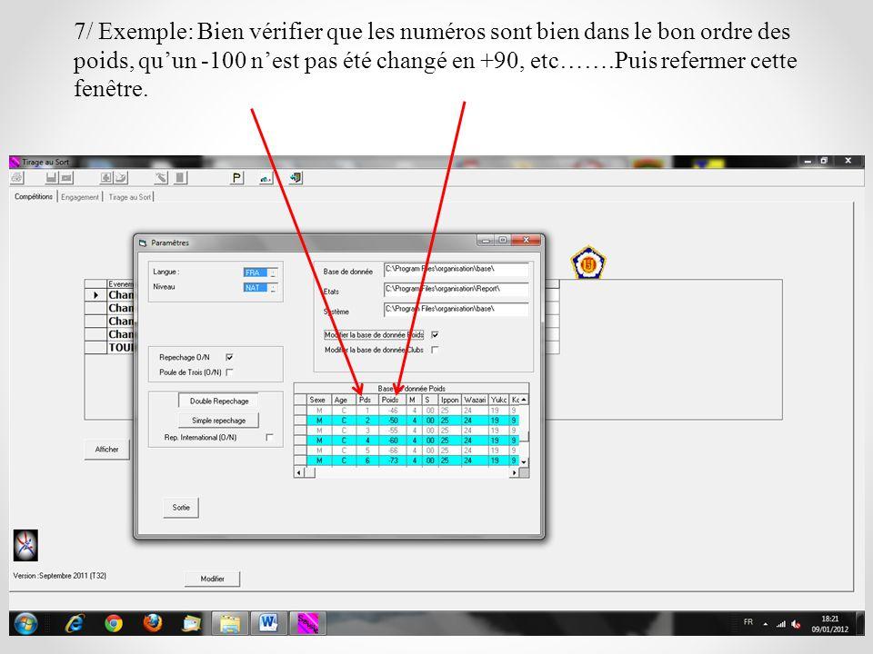 7/ Exemple: Bien vérifier que les numéros sont bien dans le bon ordre des poids, qu'un -100 n'est pas été changé en +90, etc…….Puis refermer cette fenêtre.