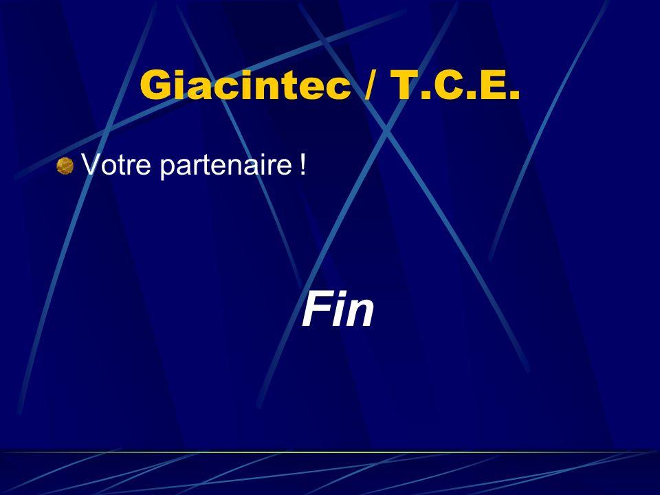Giacintec / T.C.E. Votre partenaire ! Fin