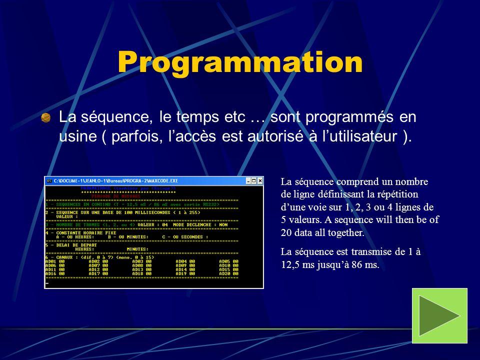 Programmation La séquence, le temps etc … sont programmés en usine ( parfois, l'accès est autorisé à l'utilisateur ).